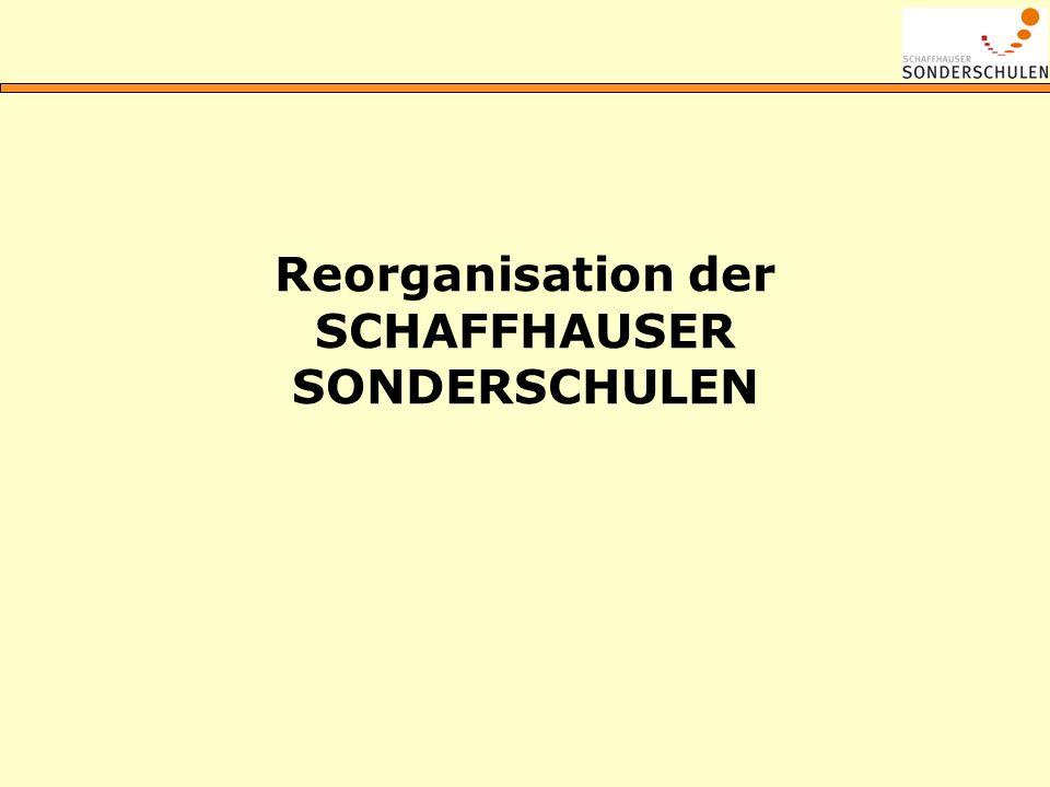 Reorganisation der SCHAFFHAUSER SONDERSCHULEN