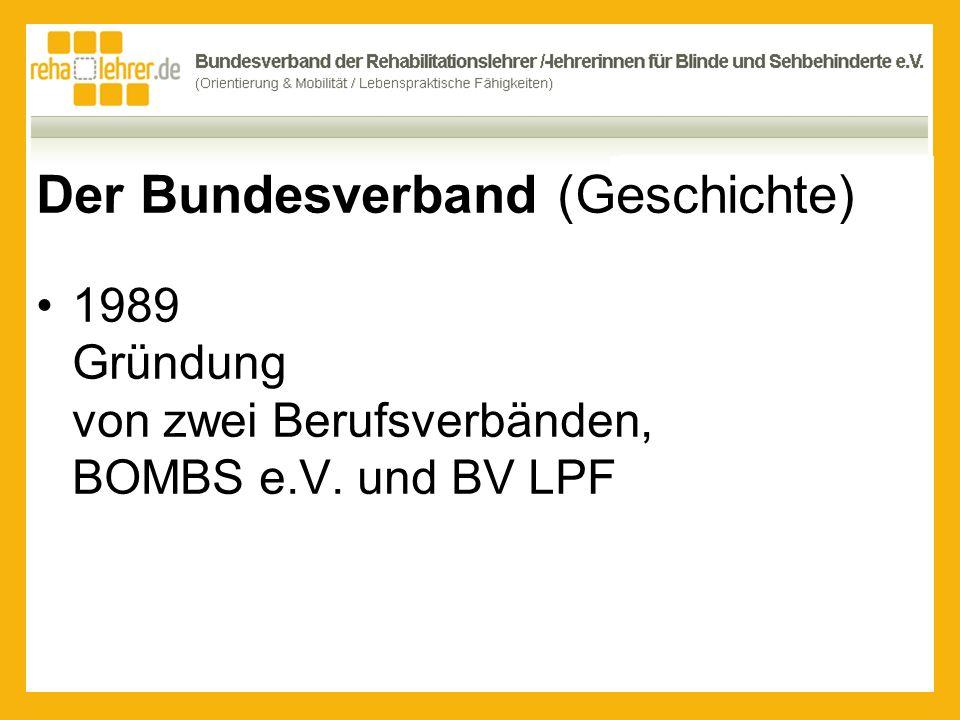 Der Bundesverband (Geschichte) 2008 Fusion der Verbände zum BV Rehalehrer BuS
