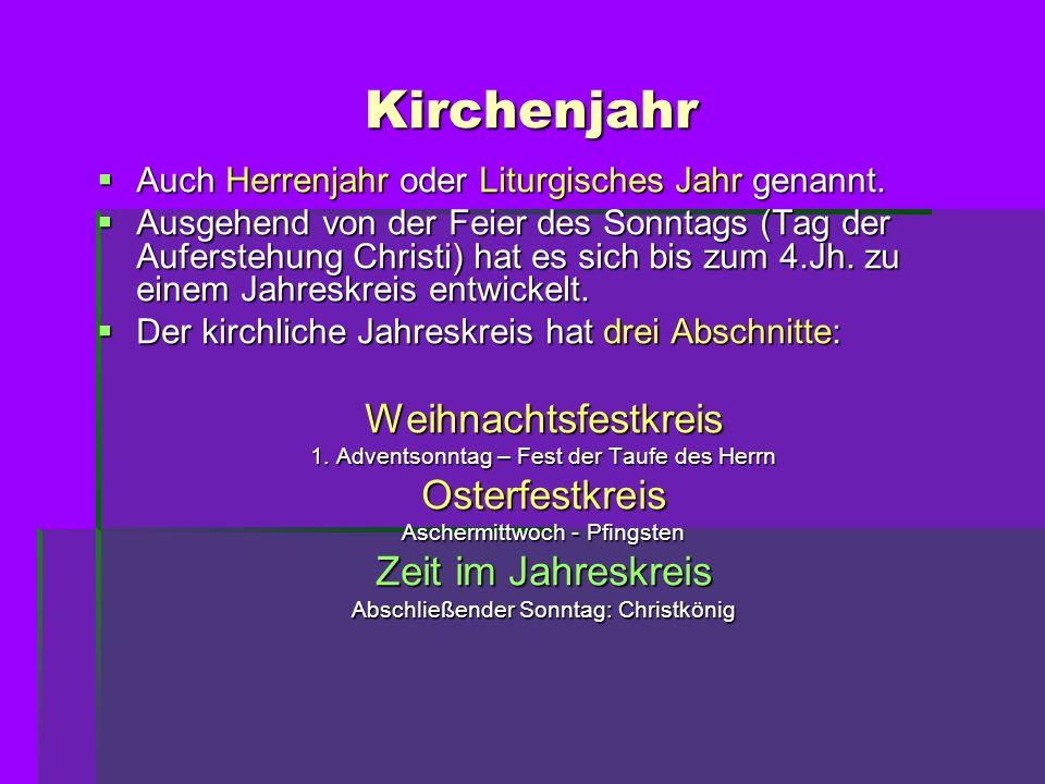 Kirchenjahr Auch Herrenjahr oder Liturgisches Jahr genannt. Auch Herrenjahr oder Liturgisches Jahr genannt. Ausgehend von der Feier des Sonntags (Tag