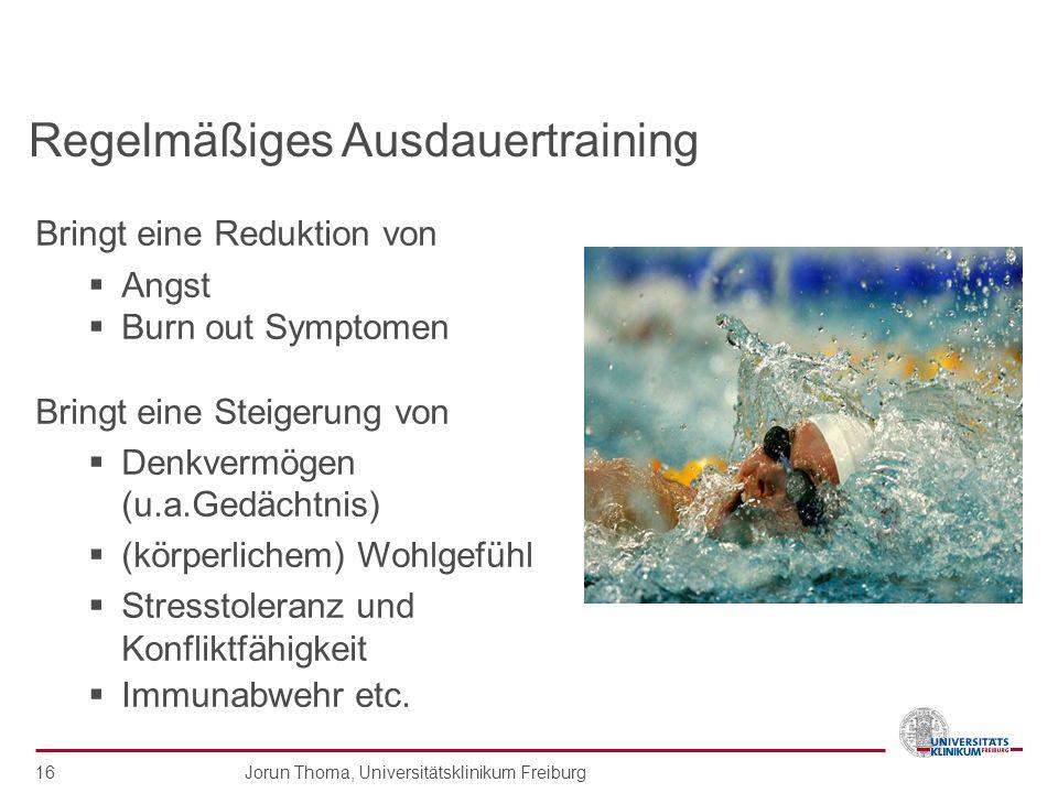Jorun Thoma, Universitätsklinikum Freiburg 16 Bringt eine Reduktion von Angst Burn out Symptomen Bringt eine Steigerung von Denkvermögen (u.a.Gedächtn