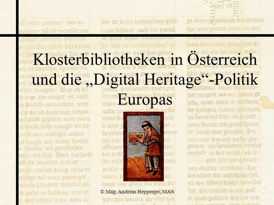 © Mag. Andreas Hepperger, MAS Klosterbibliotheken in Österreich und die Digital Heritage-Politik Europas