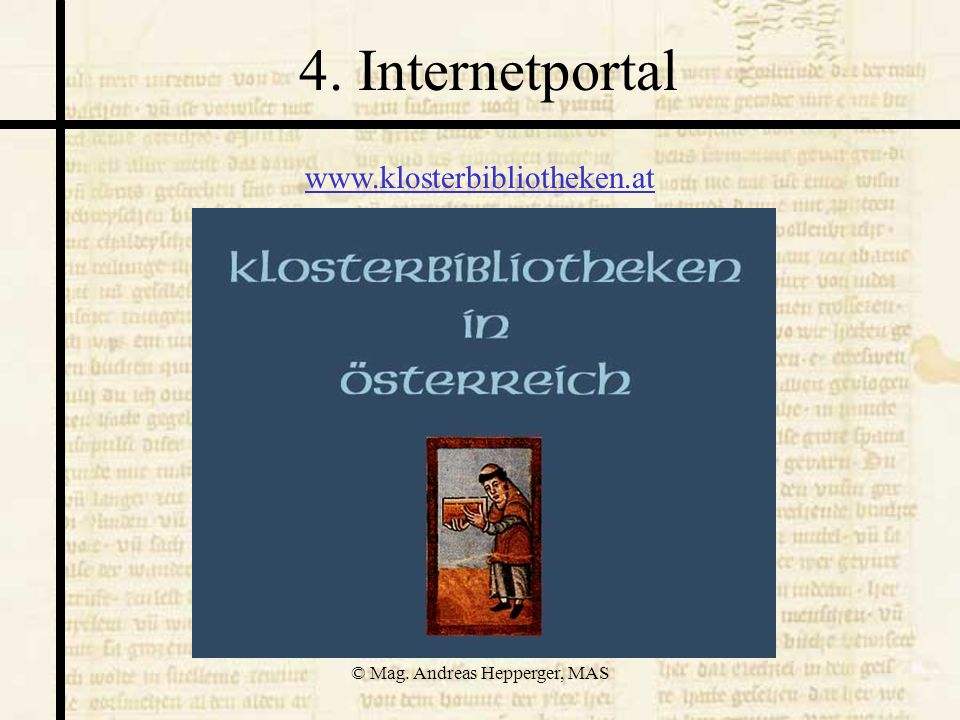 © Mag. Andreas Hepperger, MAS 4. Internetportal www.klosterbibliotheken.at