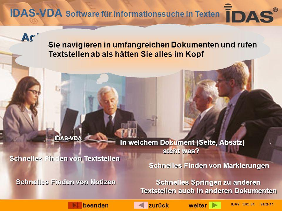 IDAS-VDA Software für Informationssuche in Texten IDAS Okt. 04 Seite 11 Agieren Sie schneller und besser in kritischen Verhandlungen und bei Rechtsstr