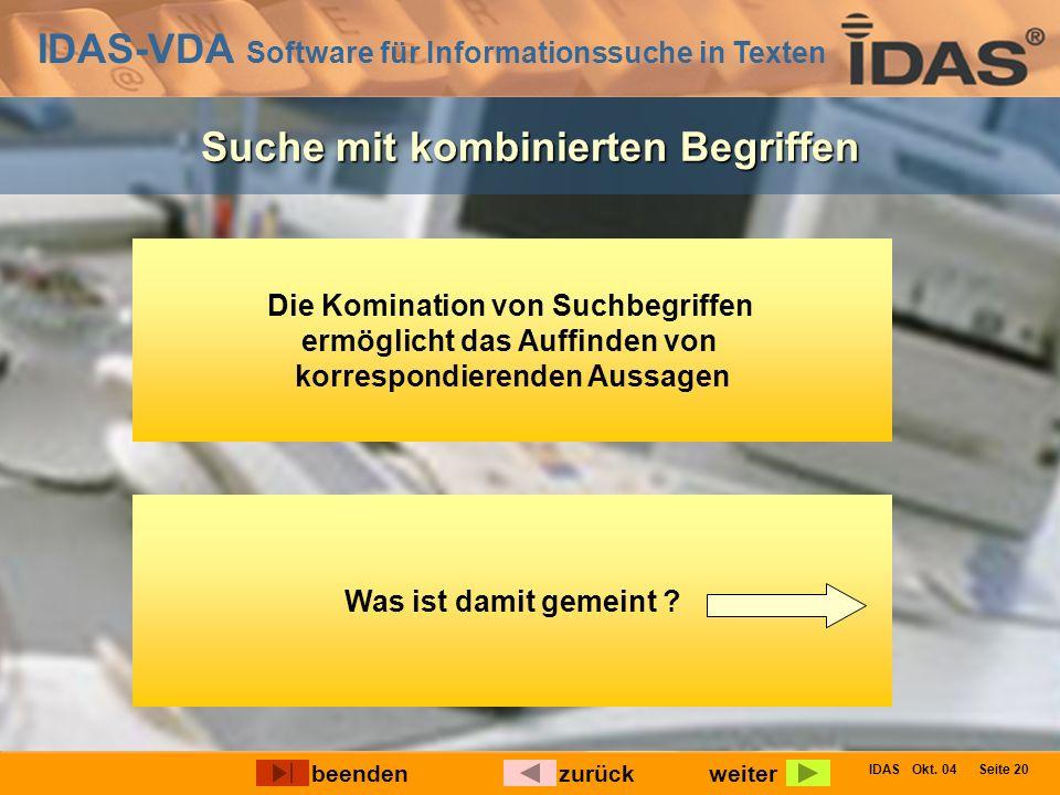 IDAS-VDA Software für Informationssuche in Texten IDAS Okt. 04 Seite 20 Die Komination von Suchbegriffen ermöglicht das Auffinden von korrespondierend