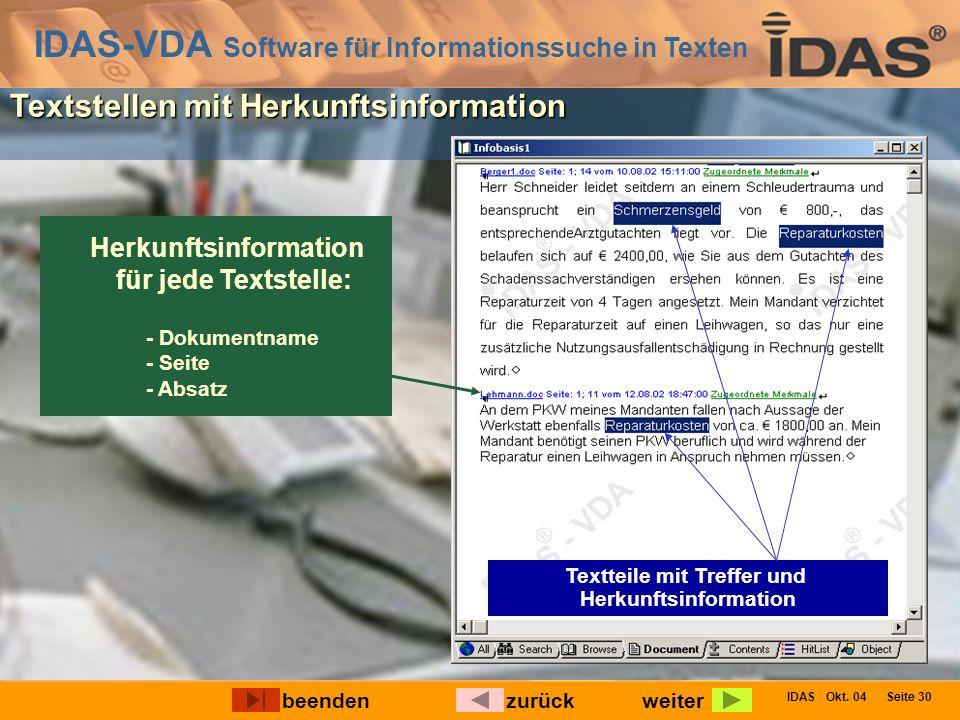 IDAS-VDA Software für Informationssuche in Texten IDAS Okt. 04 Seite 30 Textstellen mit Herkunftsinformation Textteile mit Treffer und Herkunftsinform