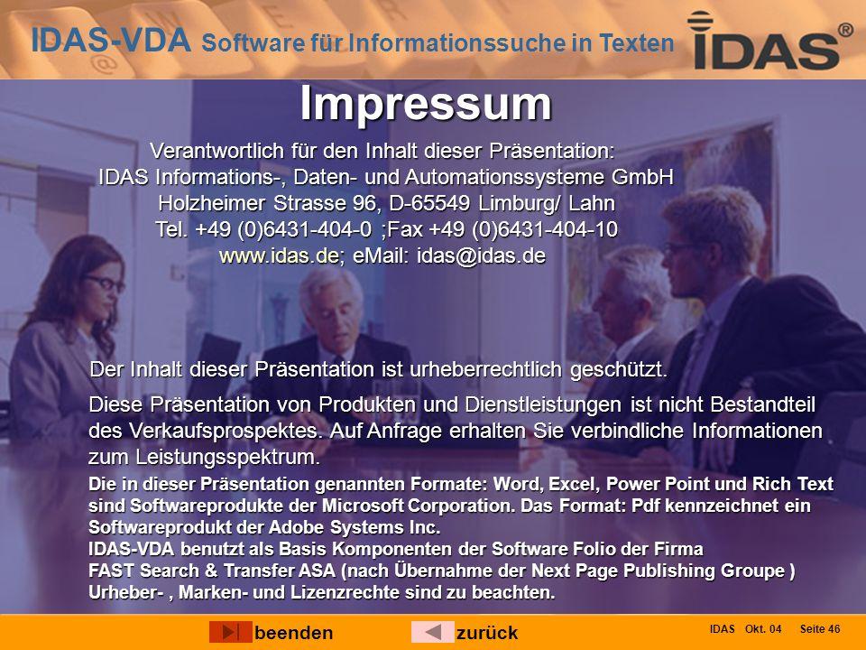 IDAS-VDA Software für Informationssuche in Texten IDAS Okt. 04 Seite 46 Impressum beendenzurück Diese Präsentation von Produkten und Dienstleistungen