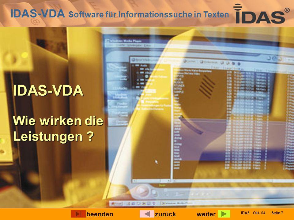 IDAS-VDA Software für Informationssuche in Texten IDAS Okt. 04 Seite 7 IDAS-VDA Wie wirken die Leistungen ? weiterbeendenzurück