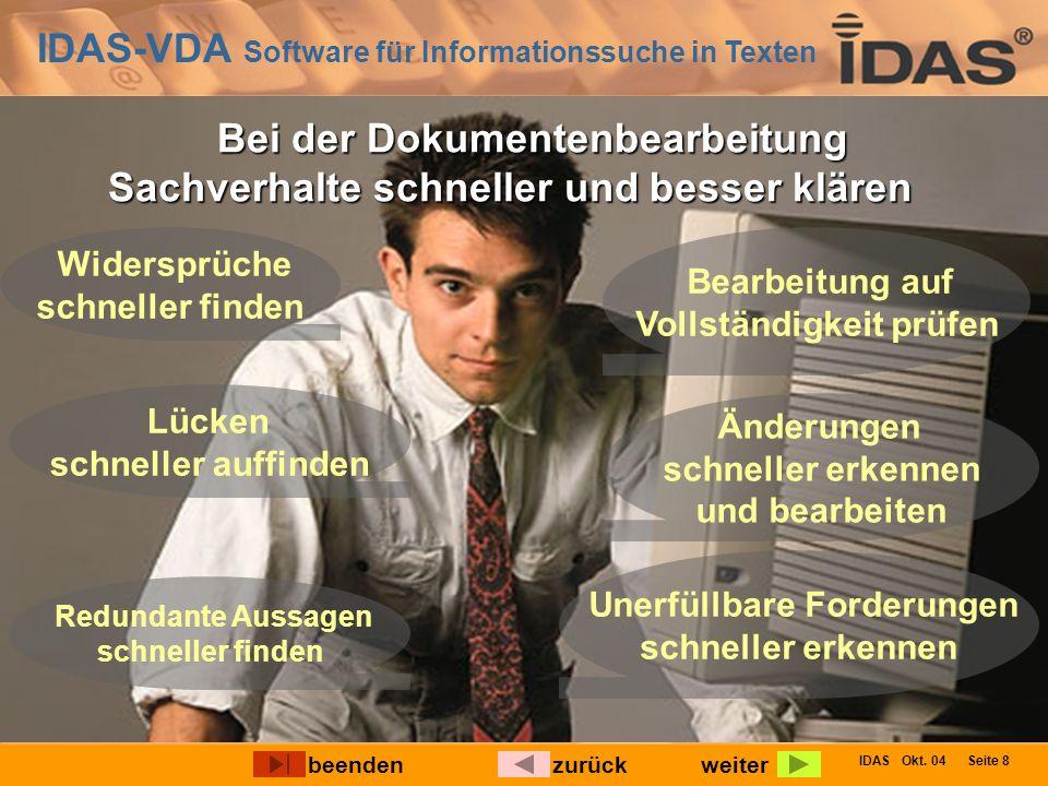 IDAS-VDA Software für Informationssuche in Texten IDAS Okt. 04 Seite 8 Bei der Dokumentenbearbeitung Sachverhalte schneller und besser klären Unerfüll