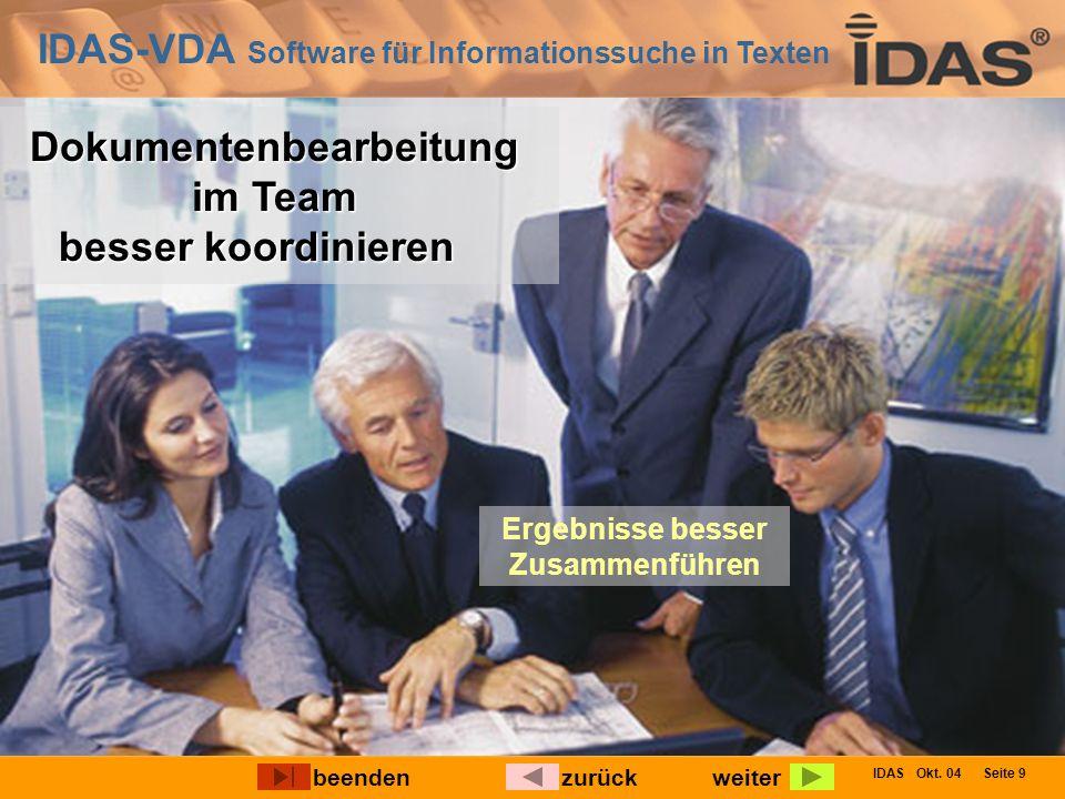 IDAS-VDA Software für Informationssuche in Texten IDAS Okt. 04 Seite 9 Dokumentenbearbeitung im Team besser koordinieren weiterbeendenzurück Ergebniss