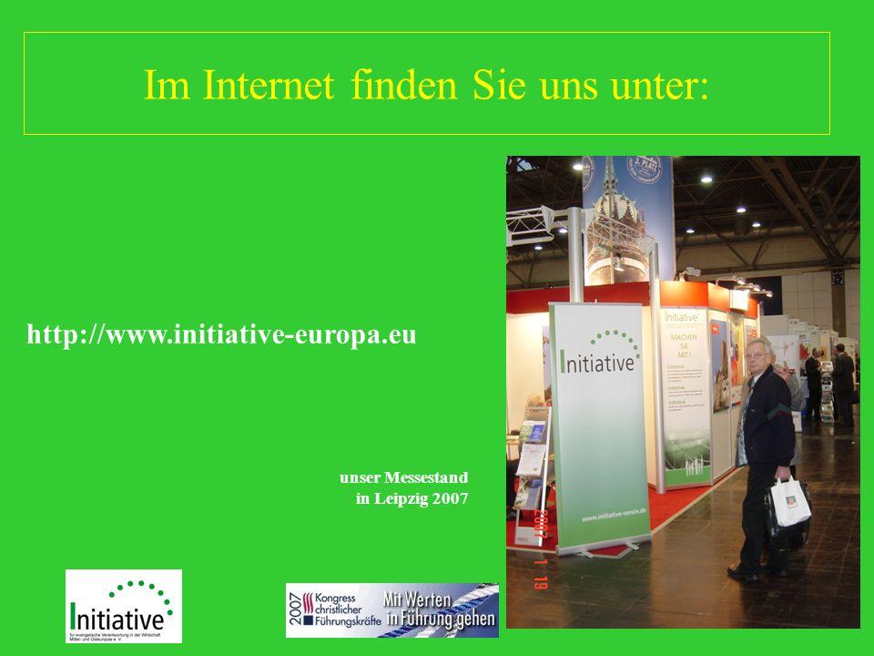 Im Internet finden Sie uns unter: http://www.initiative-europa.eu unser Messestand in Leipzig 2007