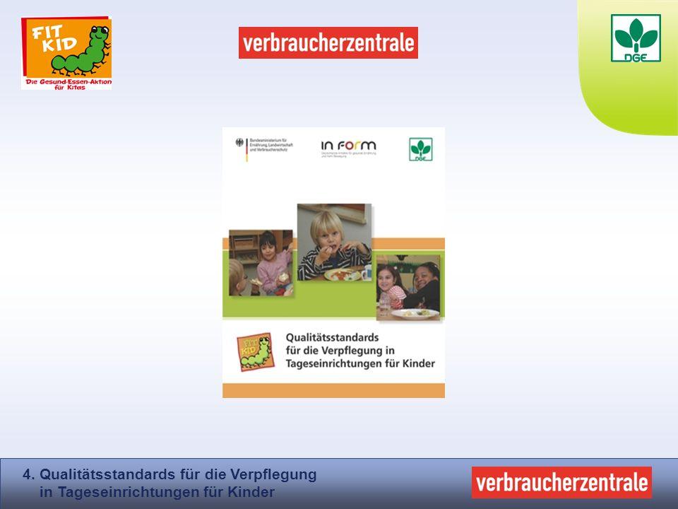 4. Qualitätsstandards für die Verpflegung in Tageseinrichtungen für Kinder