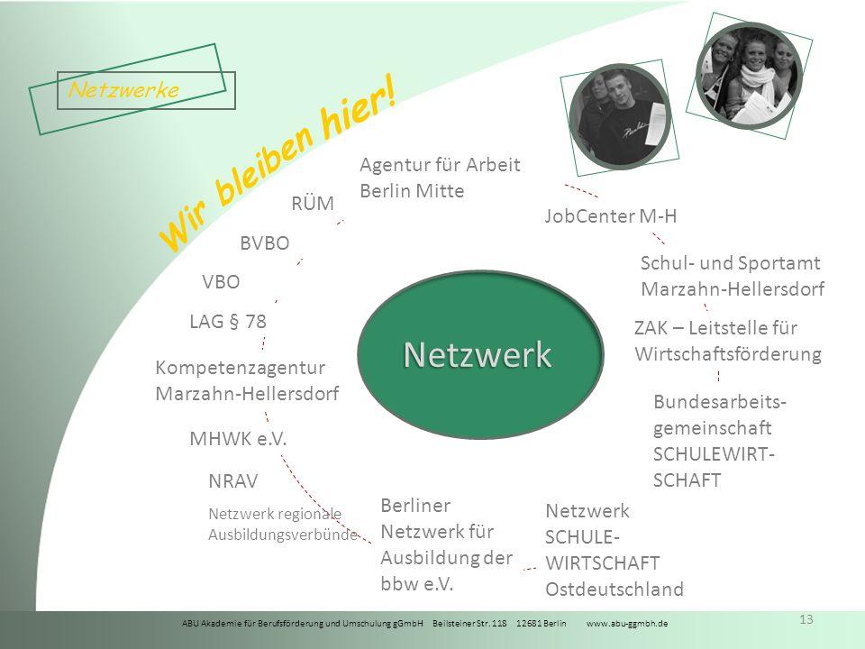 ABU Akademie für Berufsförderung und Umschulung gGmbH Beilsteiner Str. 118 12681 Berlin www.abu-ggmbh.de Wir bleiben hier! 13 RÜM MHWK e.V. ZAK – Leit
