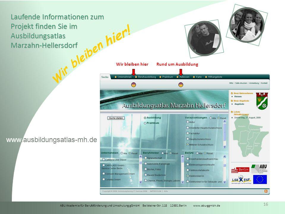ABU Akademie für Berufsförderung und Umschulung gGmbH Beilsteiner Str. 118 12681 Berlin www.abu-ggmbh.de Wir bleiben hier! 16 Wir bleiben hierRund um