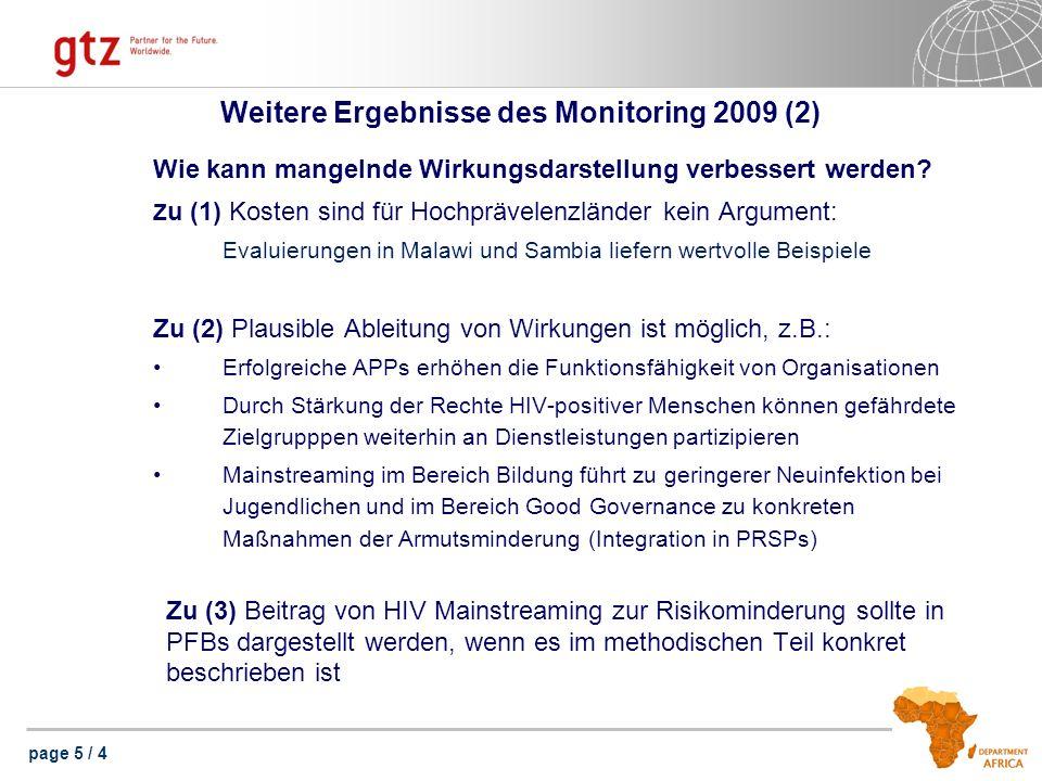 page 5 / 4 Weitere Ergebnisse des Monitoring 2009 (2) Wie kann mangelnde Wirkungsdarstellung verbessert werden? Z u (1) Kosten sind für Hochprävelenzl