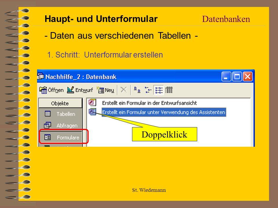 St. Wiedemann Datenbanken Haupt- und Unterformular - Daten aus verschiedenen Tabellen - 1. Schritt: Unterformular erstellen Doppelklick