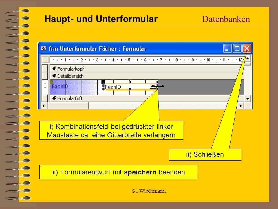 St. Wiedemann Datenbanken i) Kombinationsfeld bei gedrückter linker Maustaste ca.