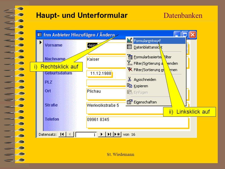 St. Wiedemann Datenbanken Haupt- und Unterformular i) Rechtsklick auf ii) Linksklick auf