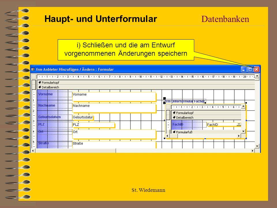 St. Wiedemann Datenbanken Haupt- und Unterformular i) Schließen und die am Entwurf vorgenommenen Änderungen speichern