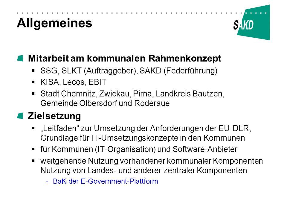 Allgemeines Notwendigkeit des Rahmenkonzept Informationsflut zur EU-DLR filtern Angebote zur EU-DLR bewerten einfache Umsetzung herausarbeiten Mittel zur Bewältigung Definition von Umsetzungszielen Definition umsetzungsneutrales IT-Gesamtsystem (Blaupause) Positionierung von Angeboten konkrete Handlungshinweise permanente Fortschreibung -Abruf auf http://www.sakd.de/bestellformular_eu-dlr.htmlhttp://www.sakd.de/bestellformular_eu-dlr.html -Automatische Übermittlung der Fortschreibungen