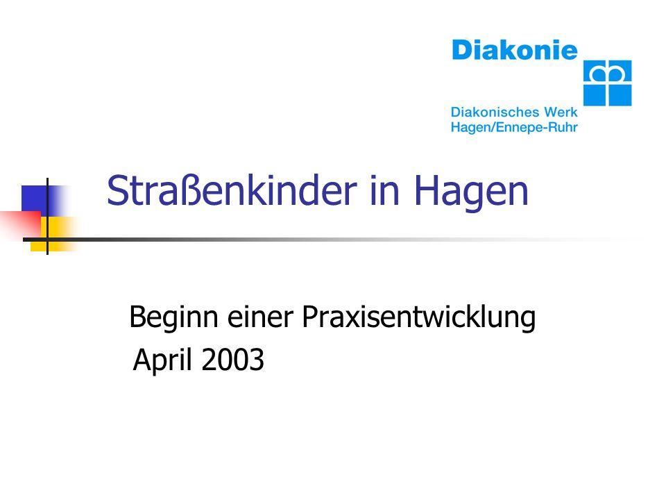 Straßenkinder in Hagen Beginn einer Praxisentwicklung April 2003