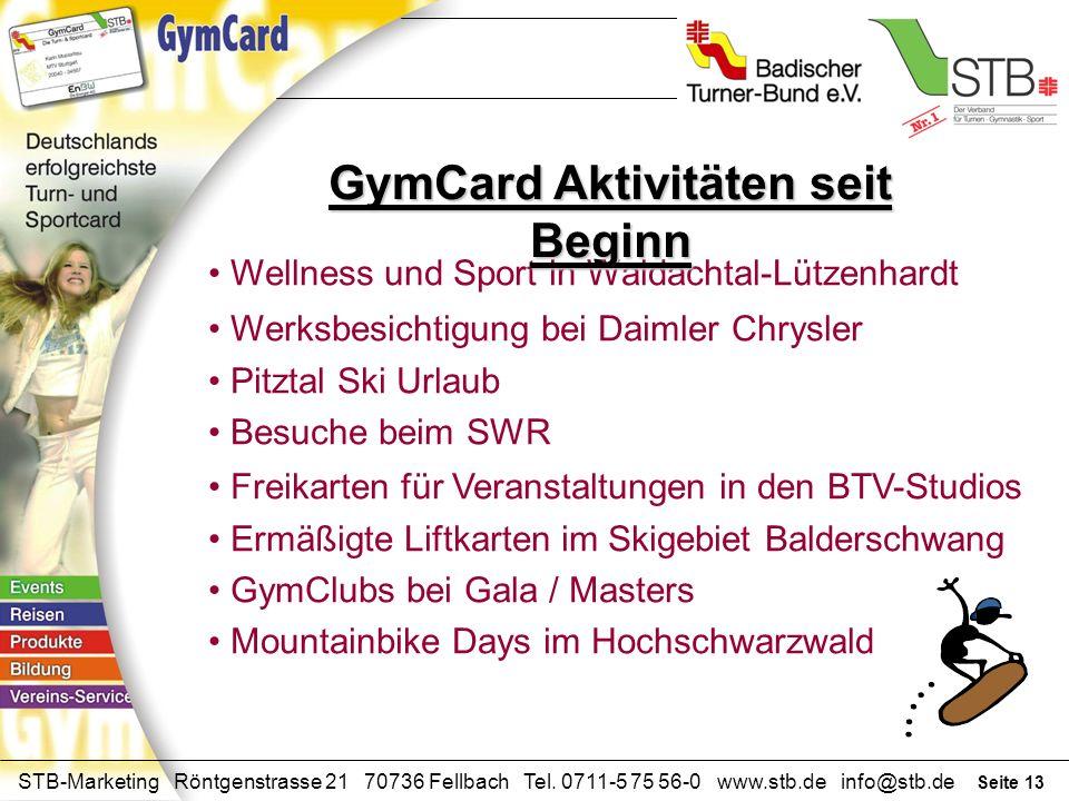 Seite 12 STB-Marketing Röntgenstrasse 21 70736 Fellbach Tel. 0711-5 75 56-0 www.stb.de info@stb.de GymCard Aktivitäten seit Beginn Sportweekend Garda