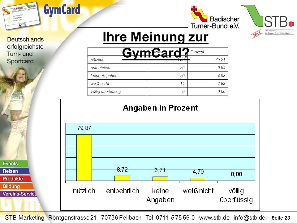 Seite 22 STB-Marketing Röntgenstrasse 21 70736 Fellbach Tel. 0711-5 75 56-0 www.stb.de info@stb.de Weitere mögliche GymCard Angebote Gewinnung neuer S