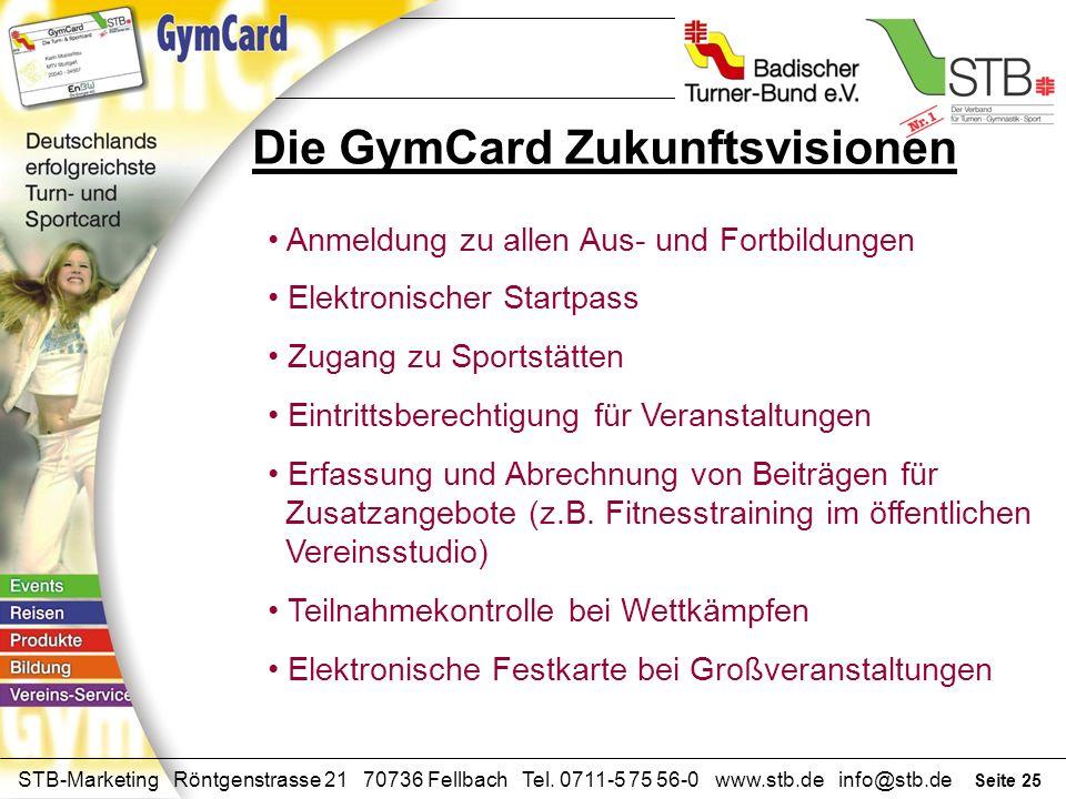 Seite 24 STB-Marketing Röntgenstrasse 21 70736 Fellbach Tel. 0711-5 75 56-0 www.stb.de info@stb.de Was würden Sie an der GymCard ändern?
