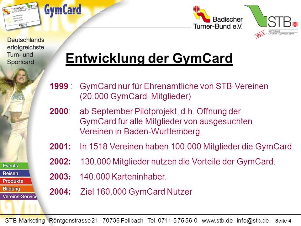 Seite 3 STB-Marketing Röntgenstrasse 21 70736 Fellbach Tel. 0711-5 75 56-0 www.stb.de info@stb.de Wozu dient die GymCard? Die GymCard will über das Sp
