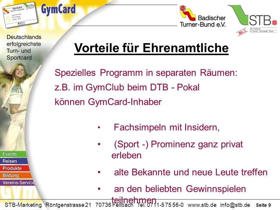 Seite 8 STB-Marketing Röntgenstrasse 21 70736 Fellbach Tel. 0711-5 75 56-0 www.stb.de info@stb.de Nutzen für Verein & Mitglied Besondere Konditionen b