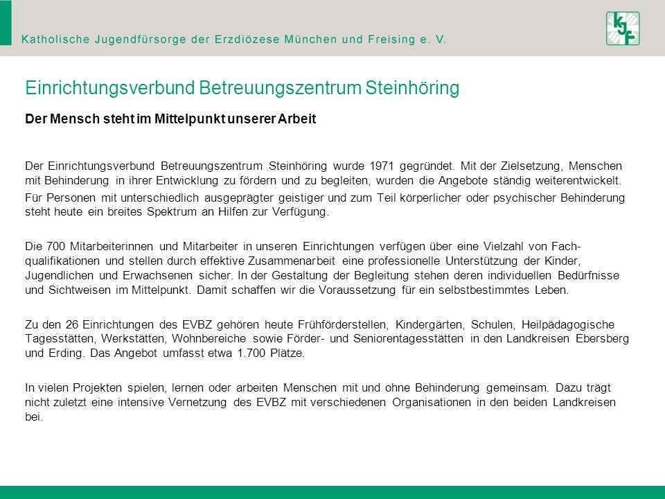 Der Einrichtungsverbund Betreuungszentrum Steinhöring wurde 1971 gegründet. Mit der Zielsetzung, Menschen mit Behinderung in ihrer Entwicklung zu förd