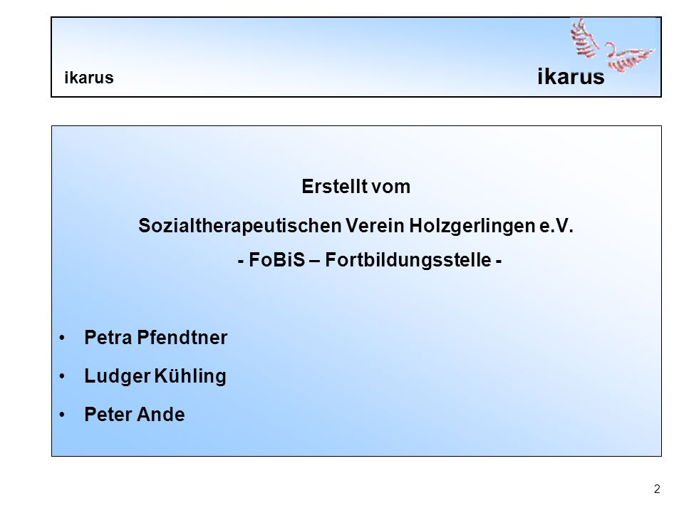 ikarus 2 Erstellt vom Sozialtherapeutischen Verein Holzgerlingen e.V.