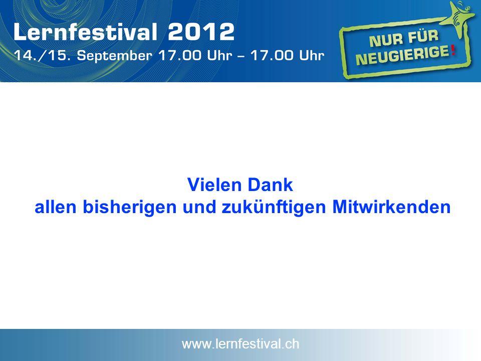 www.lernfestival.ch Vielen Dank allen bisherigen und zukünftigen Mitwirkenden