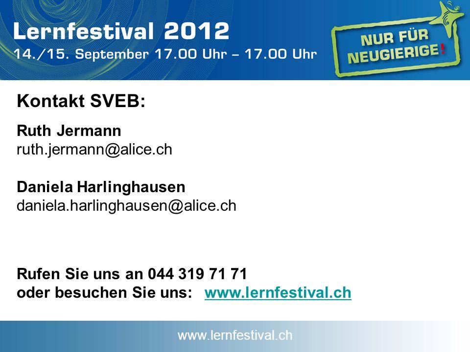 www.lernfestival.ch Kontakt SVEB: l Ruth Jermann ruth.jermann@alice.ch Daniela Harlinghausen daniela.harlinghausen@alice.ch Rufen Sie uns an 044 319 71 71 oder besuchen Sie uns: www.lernfestival.chwww.lernfestival.ch
