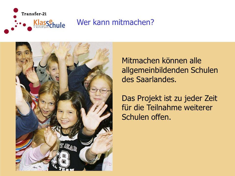 Wer kann mitmachen. Mitmachen können alle allgemeinbildenden Schulen des Saarlandes.