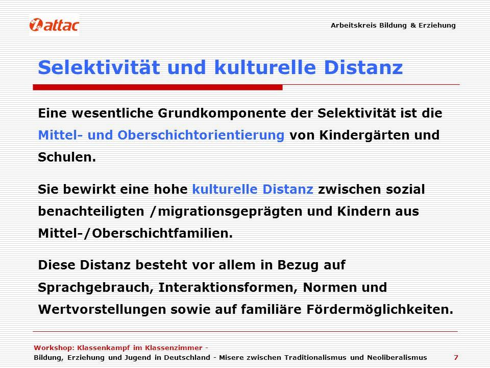 Workshop: Klassenkampf im Klassenzimmer - Bildung, Erziehung und Jugend in Deutschland - Misere zwischen Traditionalismus und Neoliberalismus 7 Eine w