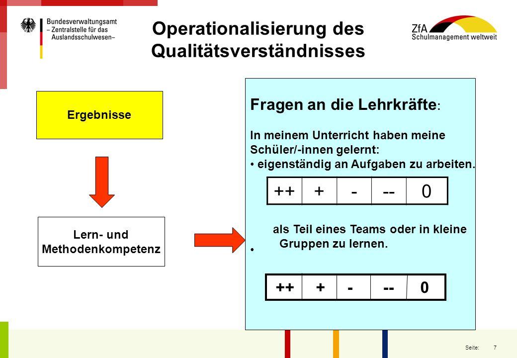 7 Seite: Operationalisierung des Qualitätsverständnisses Fragen an die Lehrkräfte : In meinem Unterricht haben meine Schüler/-innen gelernt: eigenstän