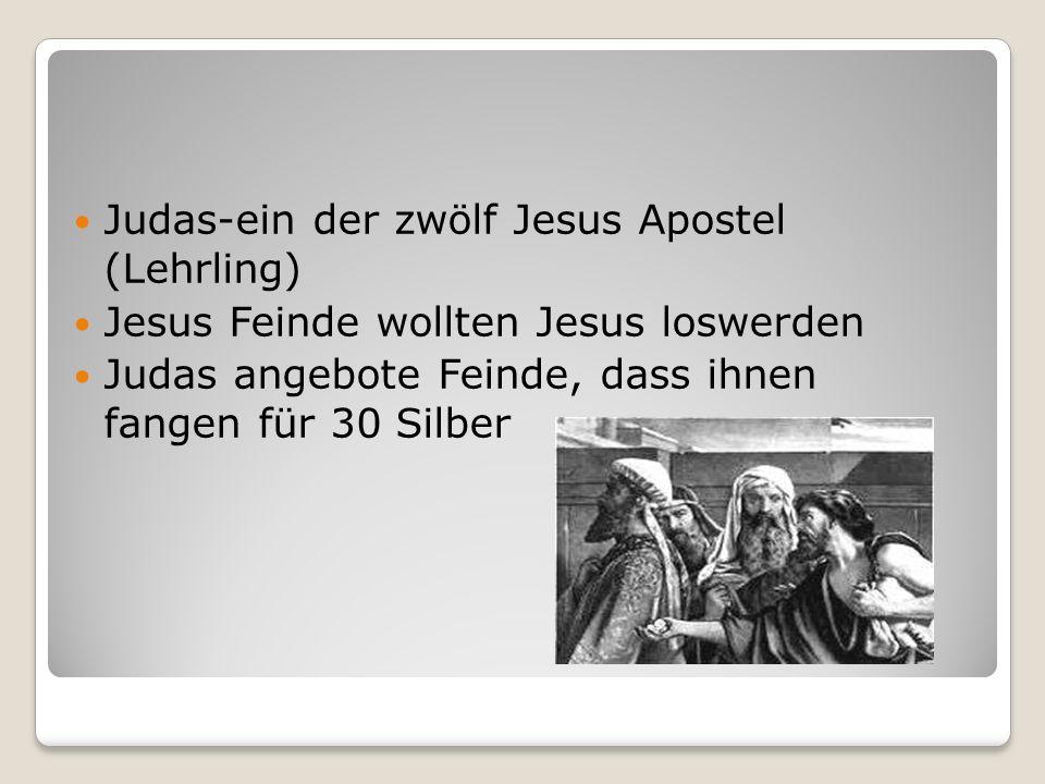 Judas-ein der zwölf Jesus Apostel (Lehrling) Jesus Feinde wollten Jesus loswerden Judas angebote Feinde, dass ihnen fangen für 30 Silber