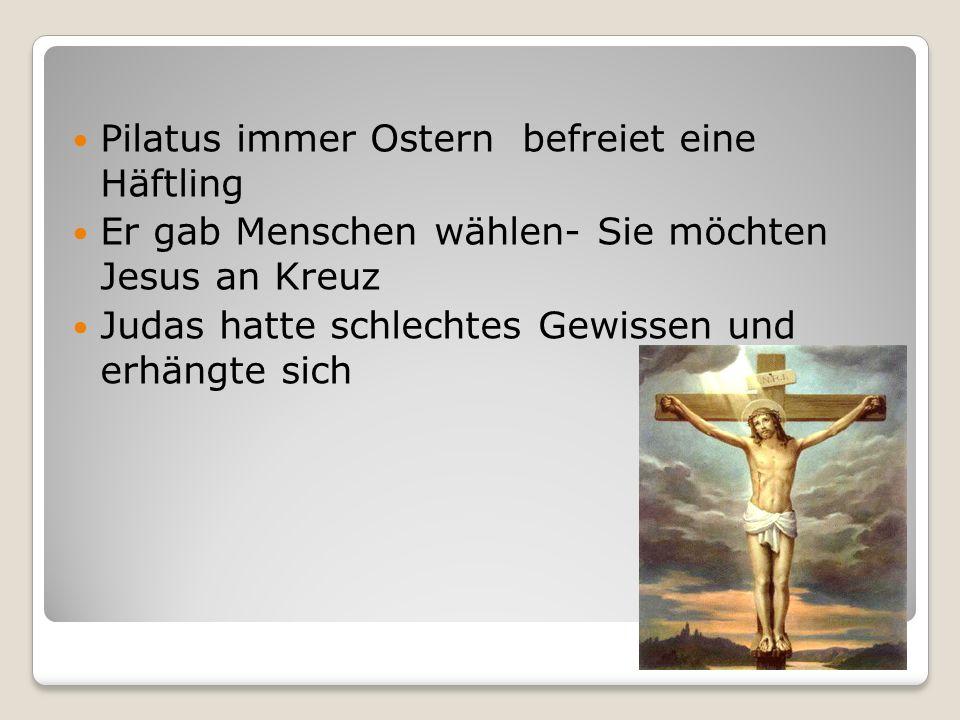 Pilatus immer Ostern befreiet eine Häftling Er gab Menschen wählen- Sie möchten Jesus an Kreuz Judas hatte schlechtes Gewissen und erhängte sich