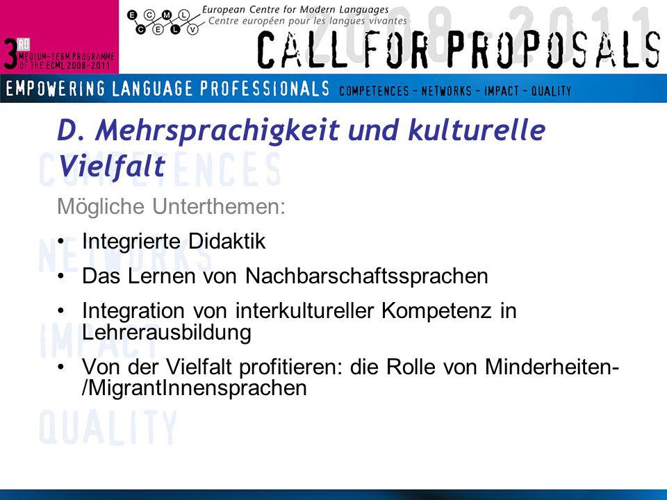 D. Mehrsprachigkeit und kulturelle Vielfalt Mögliche Unterthemen: Integrierte Didaktik Das Lernen von Nachbarschaftssprachen Integration von interkult