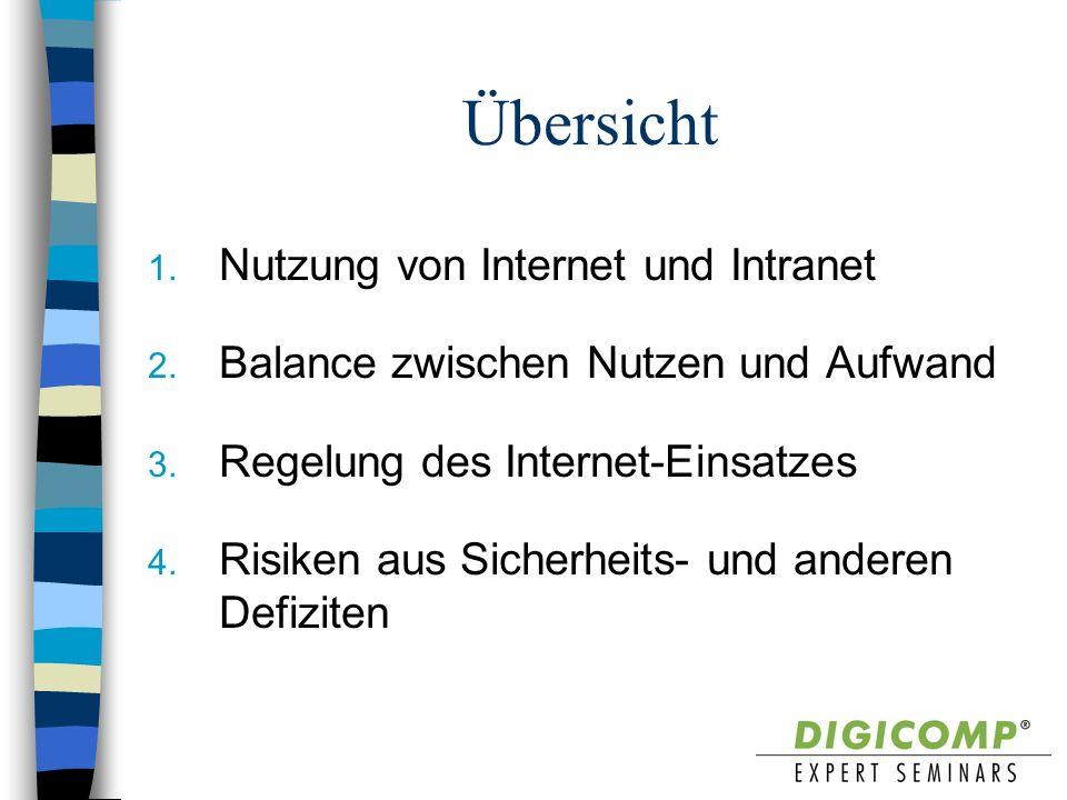 Übersicht 1. Nutzung von Internet und Intranet 2. Balance zwischen Nutzen und Aufwand 3. Regelung des Internet-Einsatzes 4. Risiken aus Sicherheits- u