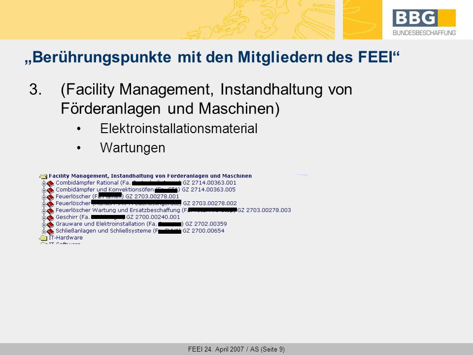 FEEI 24. April 2007 / AS (Seite 9) Berührungspunkte mit den Mitgliedern des FEEI 3.(Facility Management, Instandhaltung von Förderanlagen und Maschine