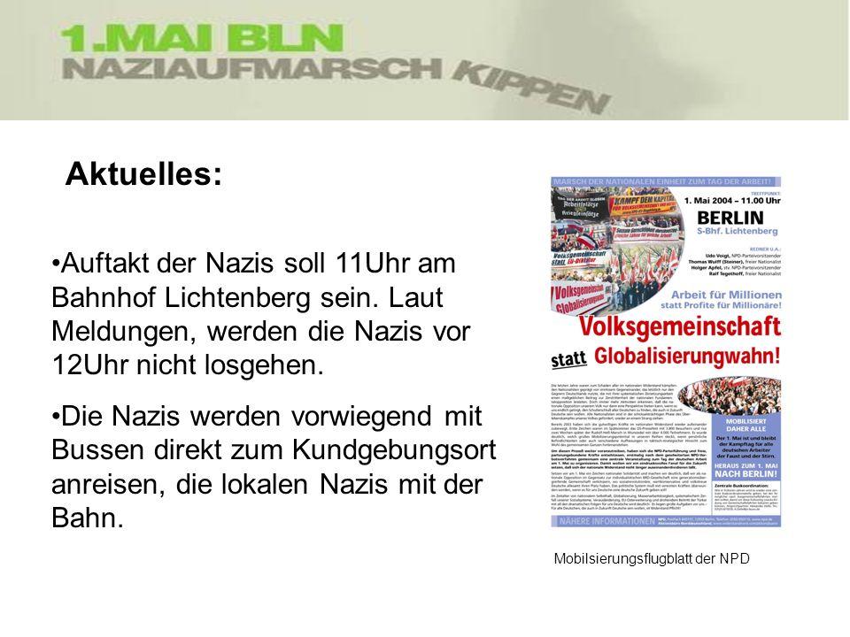 Aktuelles: Auftakt der Nazis soll 11Uhr am Bahnhof Lichtenberg sein. Laut Meldungen, werden die Nazis vor 12Uhr nicht losgehen. Die Nazis werden vorwi