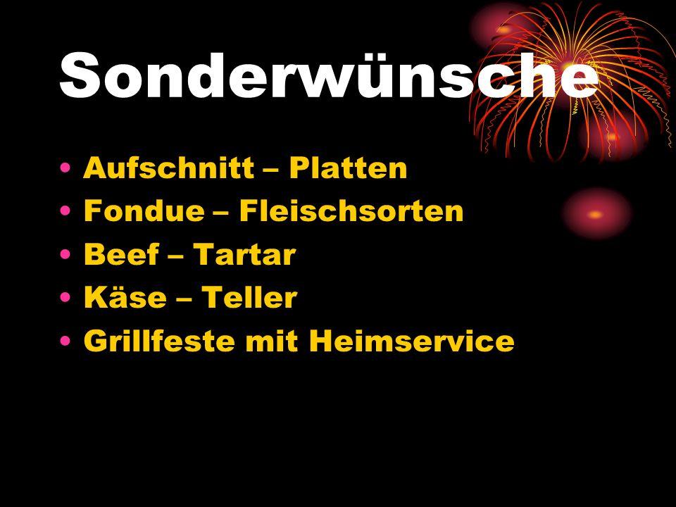 Sonderwünsche Aufschnitt – Platten Fondue – Fleischsorten Beef – Tartar Käse – Teller Grillfeste mit Heimservice