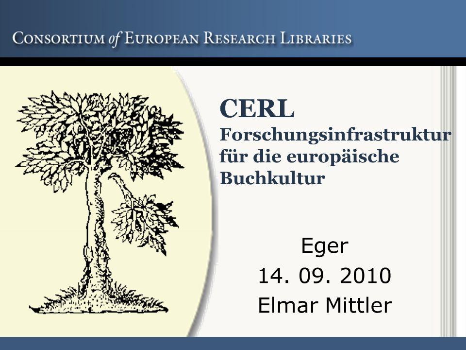 2 CERL Consortium of European Research Libraries Gründung 1994 auf Initiative führender europäischer Bibliotheken –CERLs Logo verwendet die Druckermarke des 16.