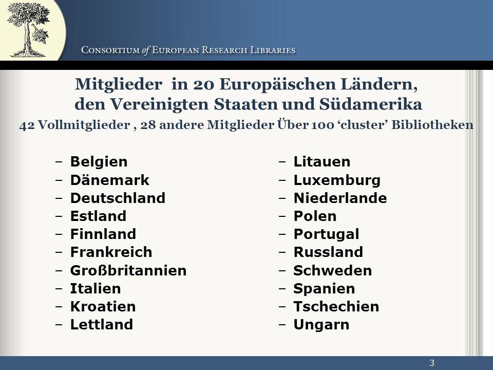 3 Mitglieder in 20 Europäischen Ländern, den Vereinigten Staaten und Südamerika 42 Vollmitglieder, 28 andere Mitglieder Über 100 cluster Bibliotheken –Belgien –Dänemark –Deutschland –Estland –Finnland –Frankreich –Großbritannien –Italien –Kroatien –Lettland –Litauen –Luxemburg –Niederlande –Polen –Portugal –Russland –Schweden –Spanien –Tschechien –Ungarn