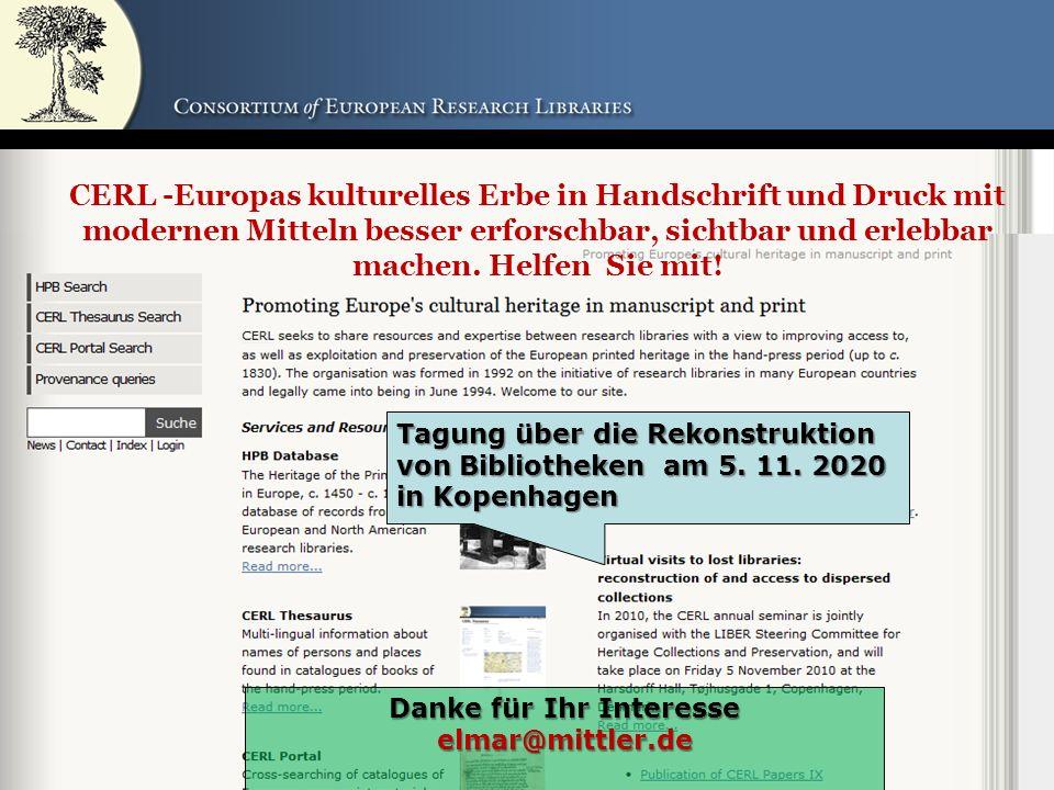 58 CERL -Europas kulturelles Erbe in Handschrift und Druck mit modernen Mitteln besser erforschbar, sichtbar und erlebbar machen.