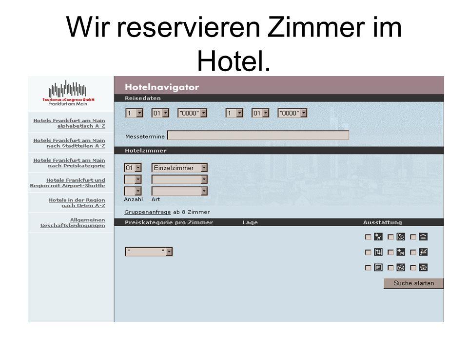 Wir reservieren Zimmer im Hotel.