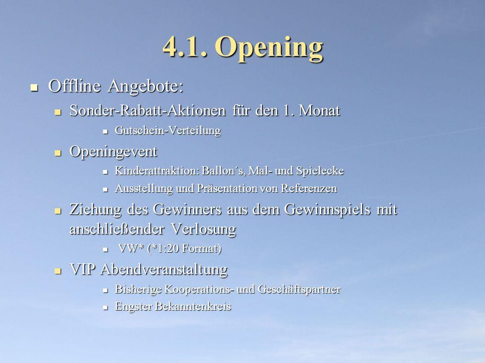 4.1. Opening Offline Angebote: Offline Angebote: Sonder-Rabatt-Aktionen für den 1. Monat Sonder-Rabatt-Aktionen für den 1. Monat Gutschein-Verteilung