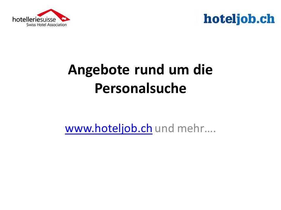 Angebote rund um die Personalsuche www.hoteljob.chwww.hoteljob.ch und mehr….