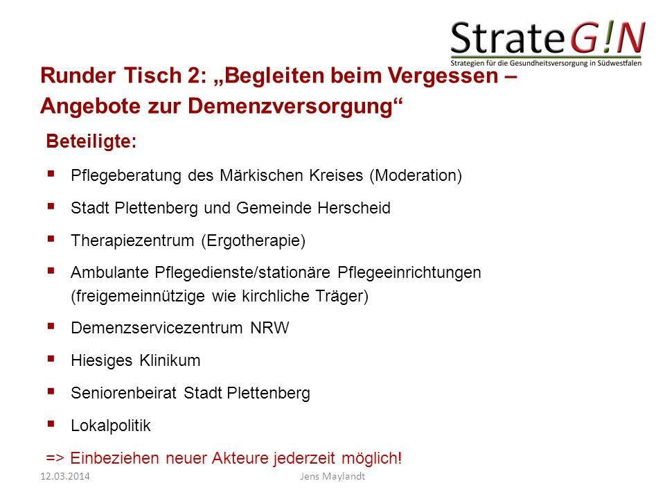 Runder Tisch 2: Begleiten beim Vergessen – Angebote zur Demenzversorgung Pflegeberatung des Märkischen Kreises (Moderation) Stadt Plettenberg und Geme